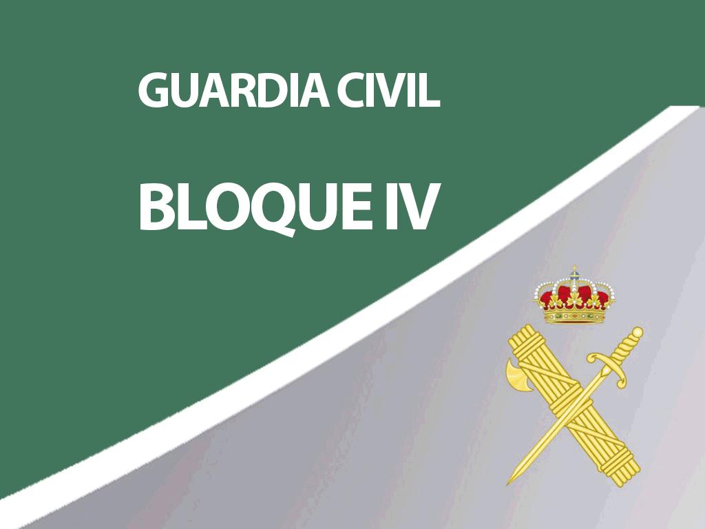 Guardia Civil - Bloque IV